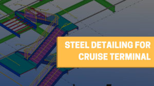 How Steel Detailing Services Helped the General Contractor in Quick Erection of Port Terminal